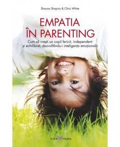 Empatia in parenting - Shauna Shapiro, Chris White Spock, Parenting, Mindfulness, Books, Movie Posters, Movies, Self Control, Author, Libros