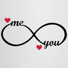 infinity symbol - you and me - heart, love, romantic, wedding love symbols Suchbegriff: 'Infinity Love Unendlich Liebe' T-Shirts online bestellen Cute Love Quotes, Romantic Love Quotes, Love Quotes For Him, Infinity Love, Infinity Symbol, Kiss Me Love, My Love, Love You Images, Infinity Tattoos