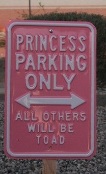 Now that Hunter has her own car she may need this:Princess Parking princess girly cute girly quotes funny Parking Signs, High School Musical, Girly Quotes, Mommy Quotes, Girlfriend Quotes, Life Quotes, Tumblr Photography, Pink Princess, Princess Power