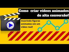 Como criar vídeos animados de alta conversão
