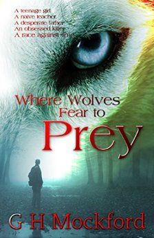 Where Wolves Fear to Prey (Manor Park Thrillers Book 1) by [Mockford, G H]