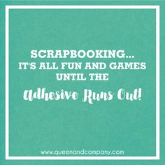 Lots of fun scrapbook jokes, craft jokes, rubber stamp jokes and DIY jokes on our Facebook page. We celebrate the funny side of crafting!