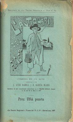 "L'antiquari del Putxet. J. Ayné Rabell. R Garcia Blahá. Barcelona : ""Lo Teatro Regional"". 1897.  http://bvirtual.bibliotecas.csic.es/csic:csicalephbib000541749"