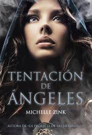 TENTACIÓN DE ÁNGELES - MIchelle Zink #tentaciondeangeles #angeles #demonio #cazadores #novela #juvenil #adulto #literatura #reseña #libros #blog #español #google #pinterest #pdf #online