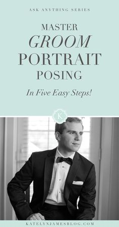 Master Groom Portrait Posing in 5 Easy Steps by Katelyn James Photography