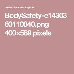BodySafety-e1430360110840.png 400×589 pixels