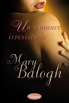 P R O M E S A S D E A M O R: Reseña - Un romance irresistible, Mary Balogh