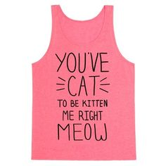 You've+Cat+to+be+Kitten+Me+Right+Meow