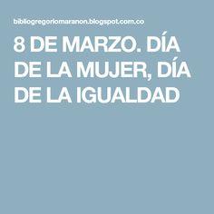 8 DE MARZO. DÍA DE LA MUJER, DÍA DE LA IGUALDAD
