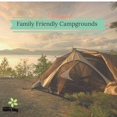 Family Friendly Campgrounds around Vermont | Burlington VT Moms Blog