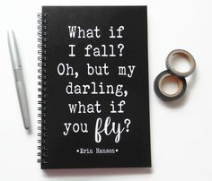 What if I fall? Oh, but my darling, what if you fly? - Erin Hanson  ------------------------------------------------------------  ABOUT OUR JOURNALS:  -All our journals measure 5.5 x 8.5 inches  -Front covers are printed on 120lb heavy cardstock -Heavy black chipboard backings to provide a sturdy writing surface  -All journals are made with 100 pages (50 sheets) of 24 lb white acid free paper  -Bound together with black twin loop wire. Your journal will lay flat and have full page rotation…