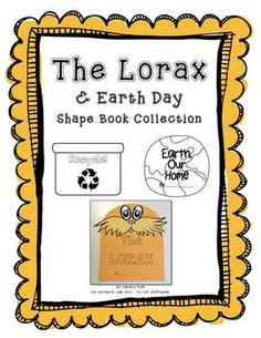 This is a collection of shape books including The Lorax, The Earth, and Recycle.  The Lorax shape book is a craftivity - you add the mustache and e...