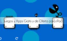Juegos y Aplicaciones para los Tablet iPad con Descuento y GRATIS (20 Agosto)