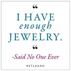 "silpadadesigns: ""You can never have ""too much"" of a good thing... including Silpada jewels! Double tap if you agree! #SilpadaStyle"""
