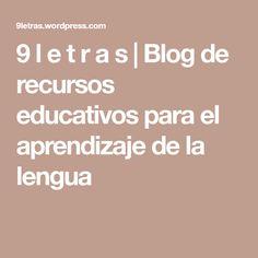 9 l e t r a s | Blog de recursos educativos para el aprendizaje de la lengua