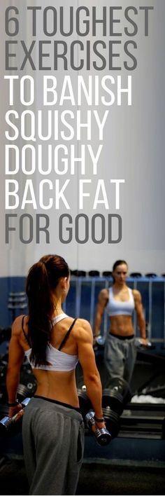 6 best exercises to banish back fat.