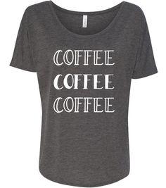 Coffee Coffee Coffee Slouchy Tee