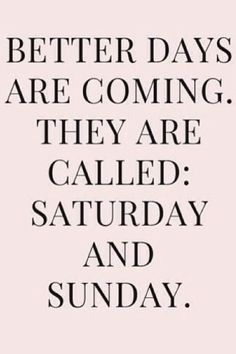 50 Amazing Weekends Quotes to Set Your Mood in Relax Mode - Blurmark