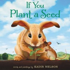 MOCK CALDECOTT 2015: If You Plant a Seed, illustrated by Kadir Nelson - MAIN Juvenile PZ7.N434457 If 2015 - check availability @ https://library.ashland.edu/search/i?SEARCH=9780062298898