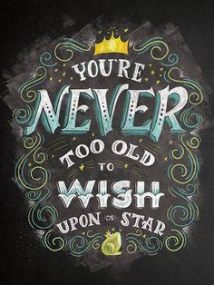 Never to old to wish on a star