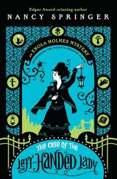 The Case of the Left-Handed Lady by Nancy Springer, Click to Start Reading eBook, Enola Holmes is hiding from the world's most famous detective—her own brother, Sherlock Holmes. But w