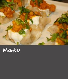 Mantu   Beautiful little dumplings that are perfect starters or great party food – they're easy to make and fun for children too. Basil grew up with these in Pakistan and devised his recipe using the readily available wonton wrappers. They are served with yoghurt and parsley, although you can also add a dollop of dhal.