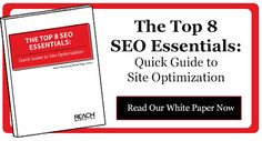 Download our white paper - The Top 8 SEO Essentials: Quick Guide to Site Optimization now!