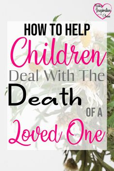 How To Help Children Deal with the Death of a Loved One: It can be difficult when it comes to knowing how to help your children with the topic of death. #death #loss #mentalhealth #children #parenting #motherhood #dealingwithloss #grief #lossofaparent #findinginspirationinthechaos @lanapummill Kids And Parenting, Parenting Hacks, Life Skills For Children, Time Management Activities, Dealing With Loss, Child Teaching, Potty Training Tips, New Parents, Pregnancy Tips