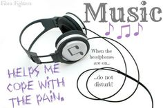 Music Helps me cope with Pain! I have always been passionate about music! It really is my therapy