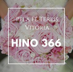 Hino 366 – Pela Fé Tereis Vitória