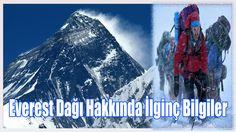 Everest Dağı Hakkında İlginç Bilgiler