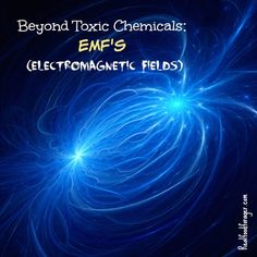 Post image for Beyond Toxic Chemicals: EMF's (Electromagnetic Fields)