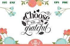 Choose to be grateful SVG Cut File All Silhouettes, Silhouette Designer Edition, First They Came, Svg Cuts, Filing, Design Bundles, School Design, Cutting Files, Free Design