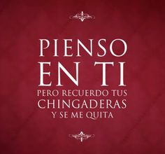Pienso en ti, pero recuerdo tus chingaderas y se me quita #Funny #Spanish