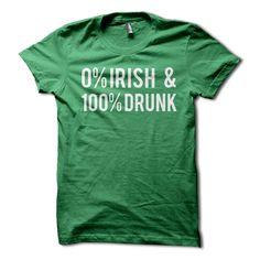 0% Irish & 100 Drunk Shirt Funny 0 Irish and 100 Drunk by WearHG