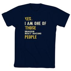 Yes I Am One Of Those Dragon Boat Racing People TShirt by Teeburon, $17.00