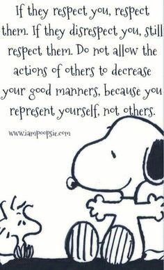 Snoopy on good manners.Although sometimes it's hard not to state how you feel about their disrespect and SLAM THOSE MFS. Quotable Quotes, Wisdom Quotes, Me Quotes, Motivational Quotes, Funny Quotes, Peanuts Quotes, Snoopy Quotes, Charlie Brown Quotes, Inspirational Thoughts