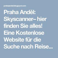 Skyscanner– hier finden Sie alles! Eine Kostenlose Website für die Suche nach Reisen, die Suche in Ihrer Muttersprache! #skyscanner