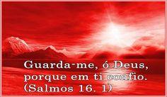 AMO VOCÊ EM CRISTO: SALMO 16  -   PARA NOSSA REFLEXÃO. O PODER DE JESU...