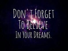 No olvides creer en tus sueños!! ✌