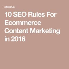 10 SEO Rules For Ecommerce Content Marketing in 2016