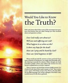 Would You Like to Know The Truth?  If you really want an answer, next time you answer the door, listen to that answer.