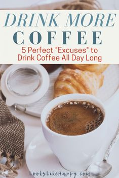 Drink More Coffee! A