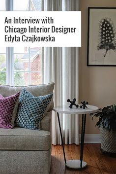 An Interview with Chicago Interior Designer Edyta Czajkowska. - We were excited to catch up with Chicago interior designer Edyta Czajkowska of Edyta & Co! Learn more about her design process, her life philosophy, and her own home in this behind-the-scenes interview. #Interview #Blog #Designer #Chicago