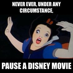 Never pause a Disney movie
