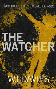 The Watcher (A Silo Story) by WJ Davies, http://www.amazon.com/dp/B00EWTJ9O8/ref=cm_sw_r_pi_dp_4xmetb1NSYW3K