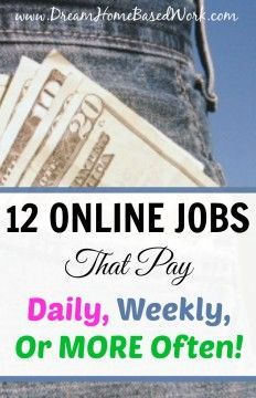 12 Online Jobs that Pay Daily, Weekly, Or More Often!