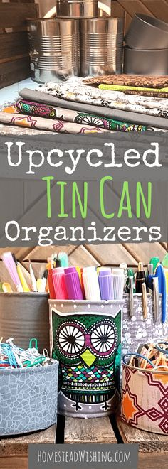 DIY Upcycled Tin Can Organizers - Try the new #LuminousWhite by @tomsofmaine , get it at @Walmart!  Let's upcycle some tin cans. Organize your life with the DIY Upcycled Tin Can Organizers.   Homestead Wishing, Author Kristi Wheeler   upcycle-crafts, tin-can-crafts, DIY-upcycle, crafting-tin-cans.  
