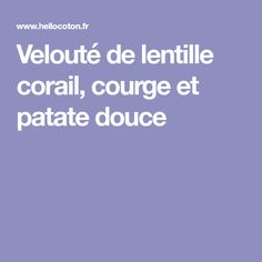 Velouté de lentille corail, courge et patate douce