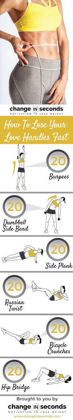 Love Handle Exercises http://www.changeinseconds.com/how-to-lose-your-love-handles-fast/